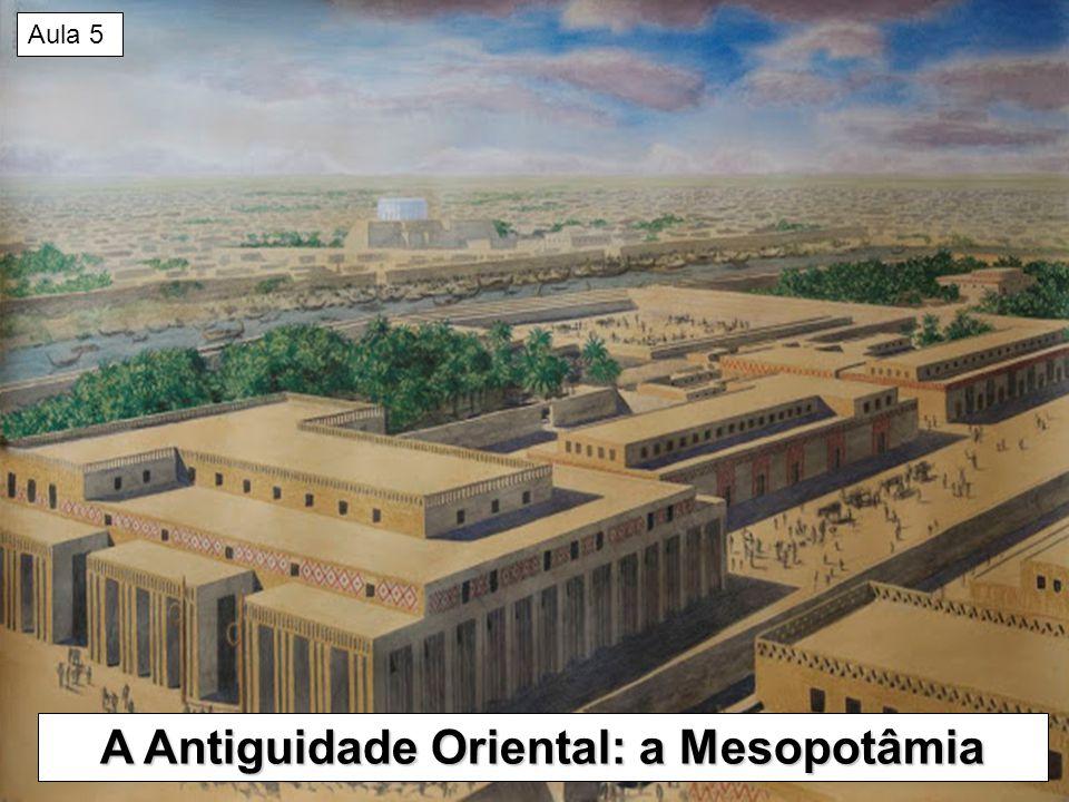 A Antiguidade Oriental: a Mesopotâmia