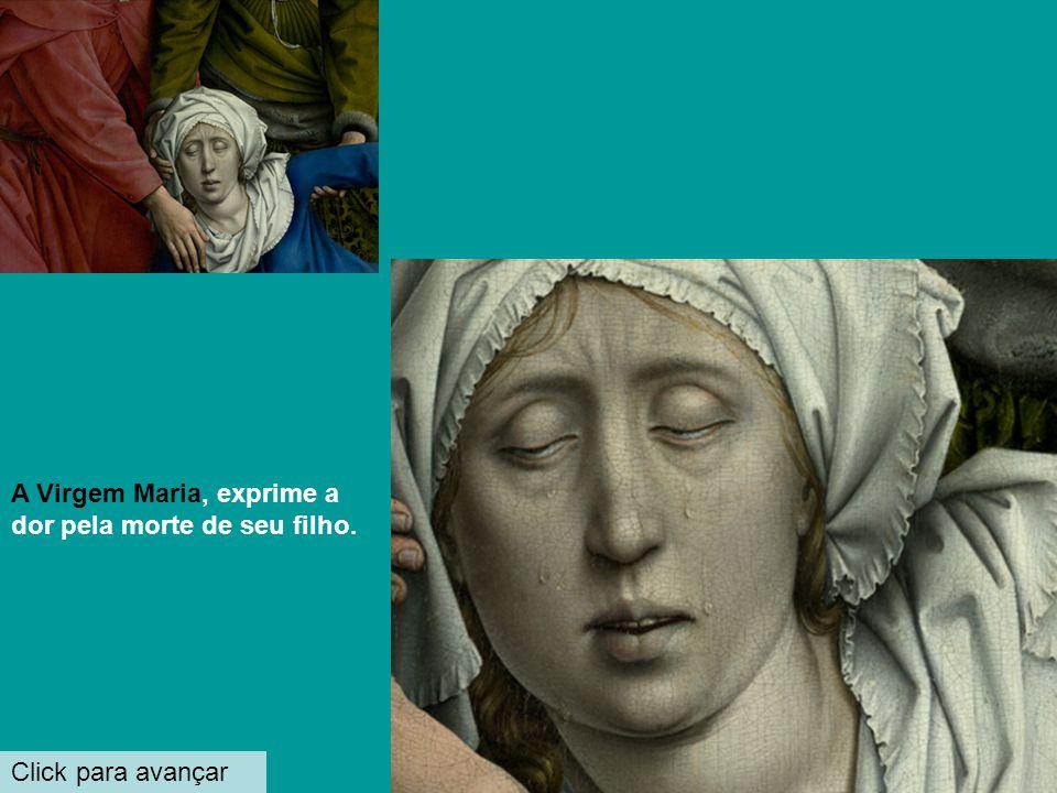 A Virgem Maria, exprime a dor pela morte de seu filho.