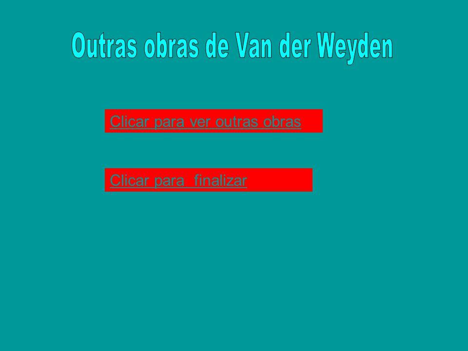 Outras obras de Van der Weyden