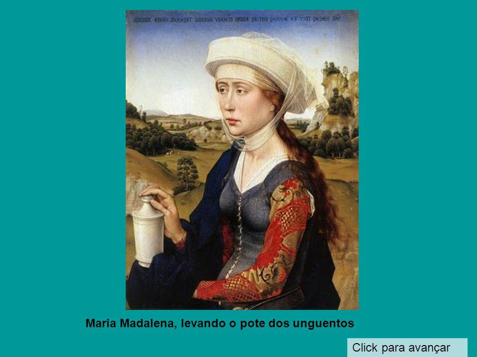 Maria Madalena, levando o pote dos unguentos