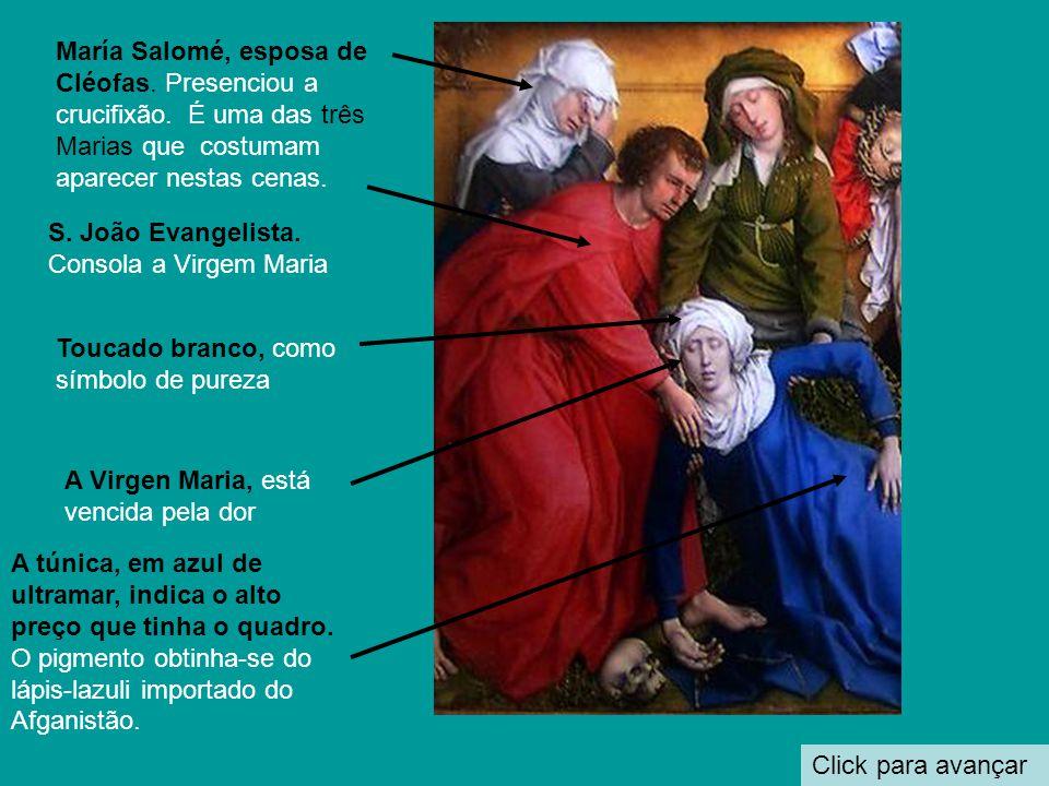 María Salomé, esposa de Cléofas. Presenciou a crucifixão