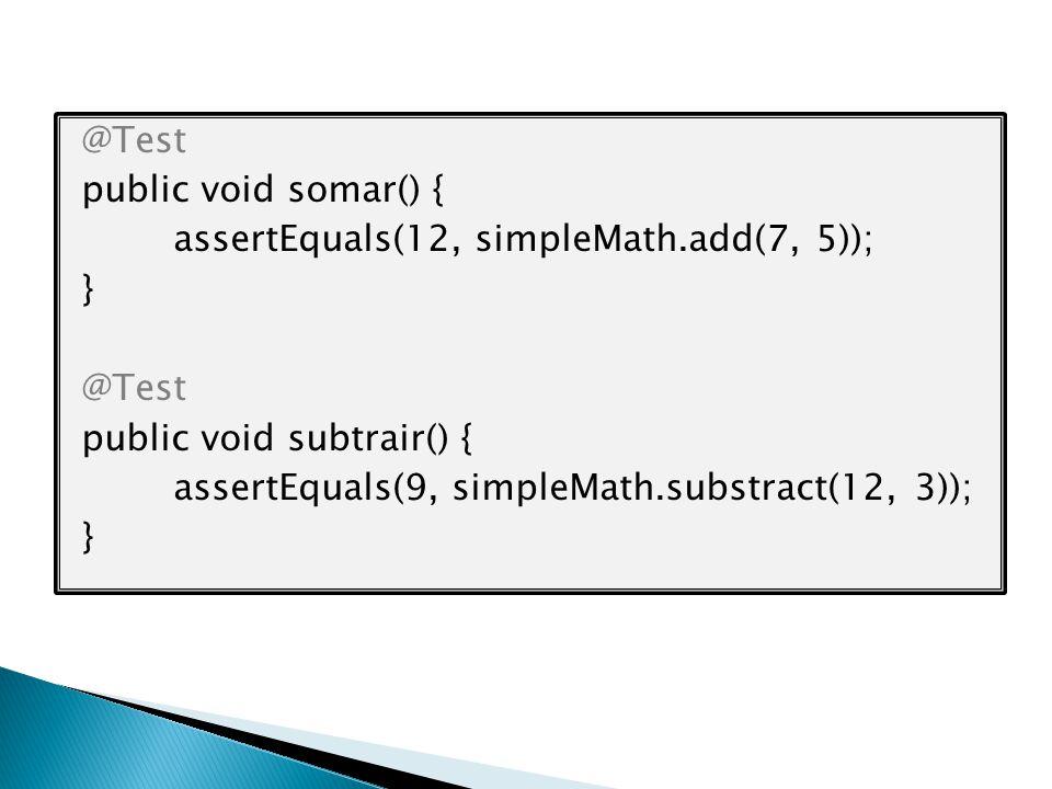 @Test public void somar() { assertEquals(12, simpleMath