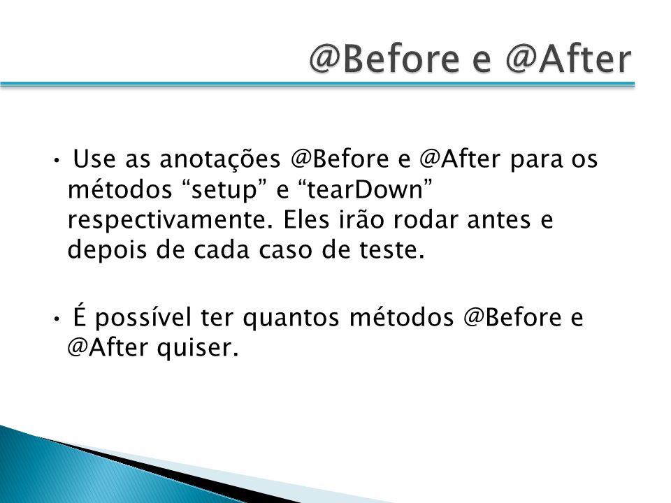 @Before e @After