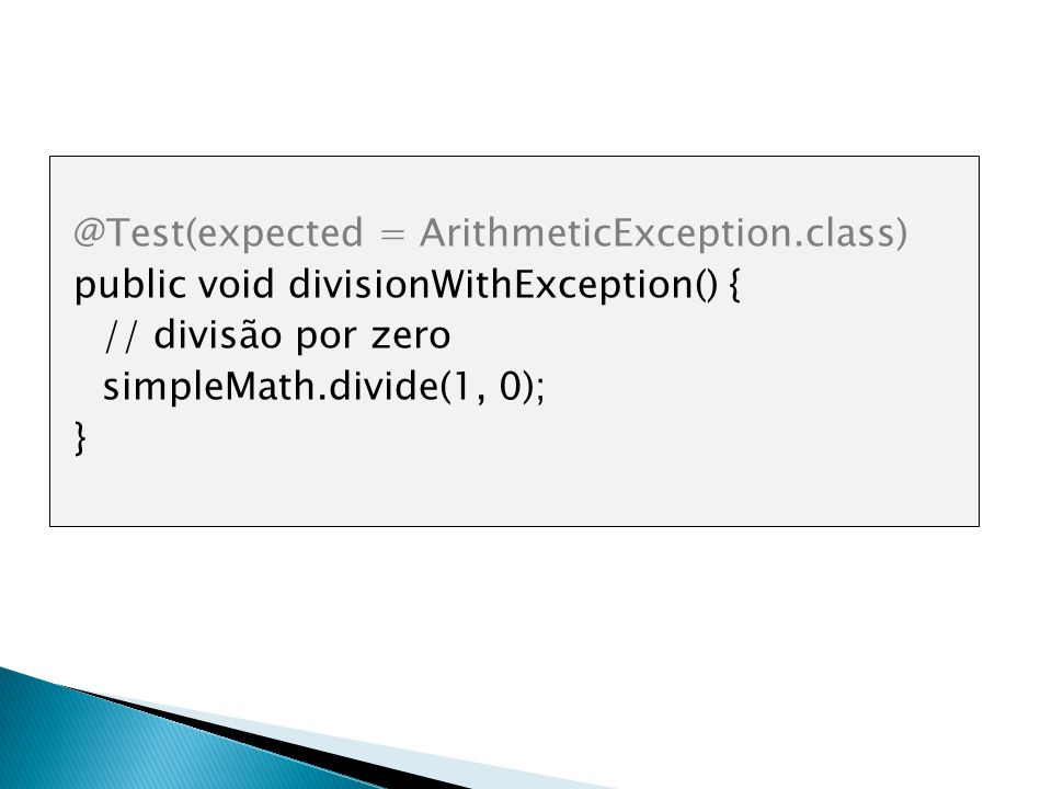 @Test(expected = ArithmeticException