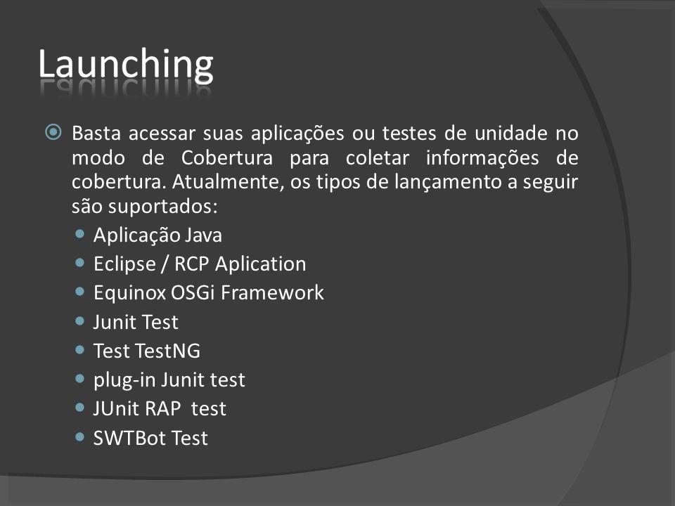 Basta acessar suas aplicações ou testes de unidade no modo de Cobertura para coletar informações de cobertura. Atualmente, os tipos de lançamento a seguir são suportados: