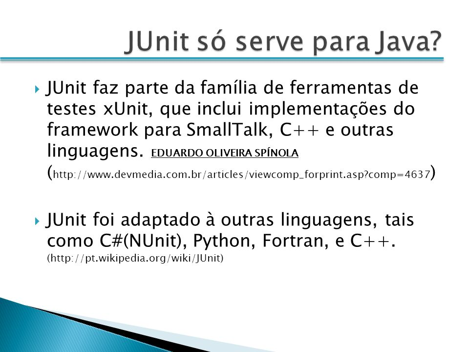 JUnit só serve para Java