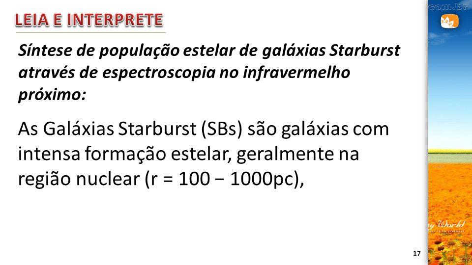 LEIA E INTERPRETE Síntese de população estelar de galáxias Starburst através de espectroscopia no infravermelho próximo:
