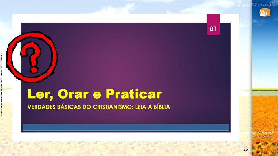 http://sosgospel.com.br/wp-content/uploads/2013/09/Ler-Orar-e-Praticar-Imagens-das-Verdades.jpg