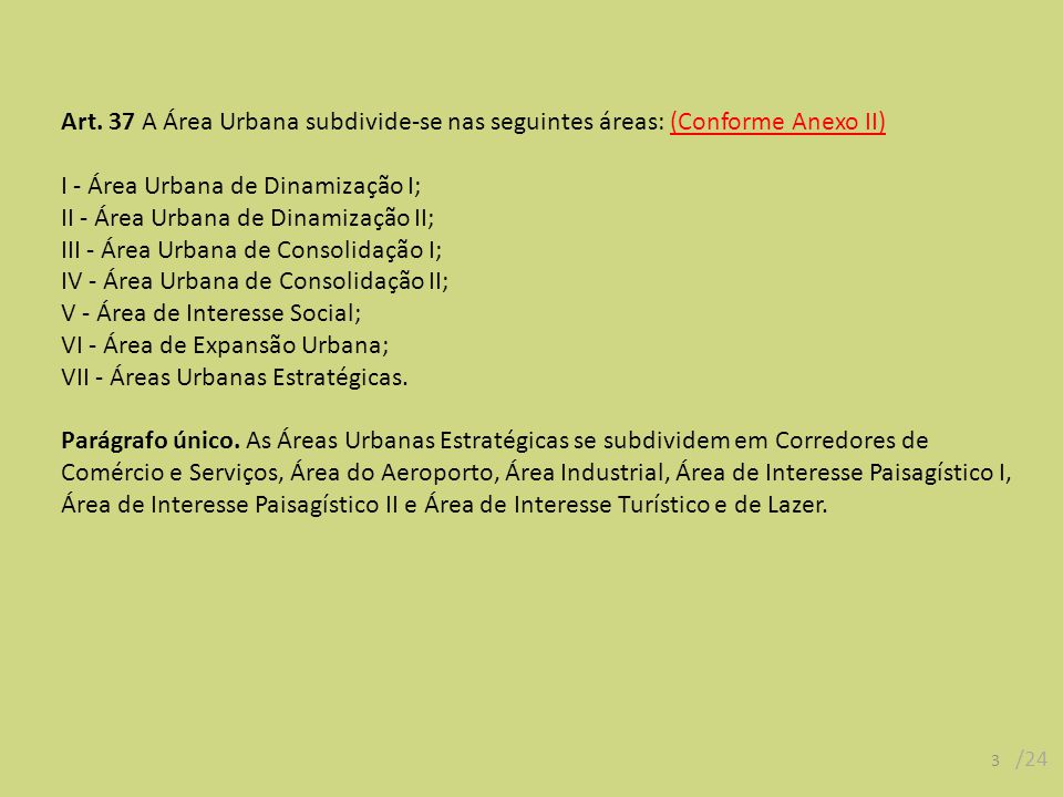I - Área Urbana de Dinamização I; II - Área Urbana de Dinamização II;
