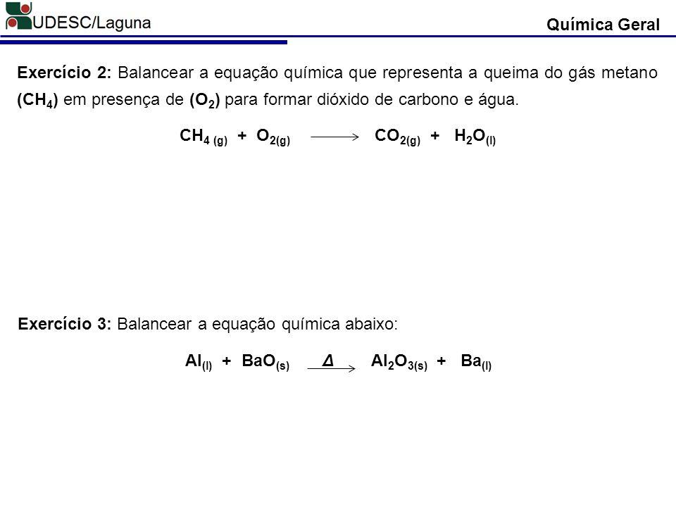CH4 (g) + O2(g) CO2(g) + H2O(l)