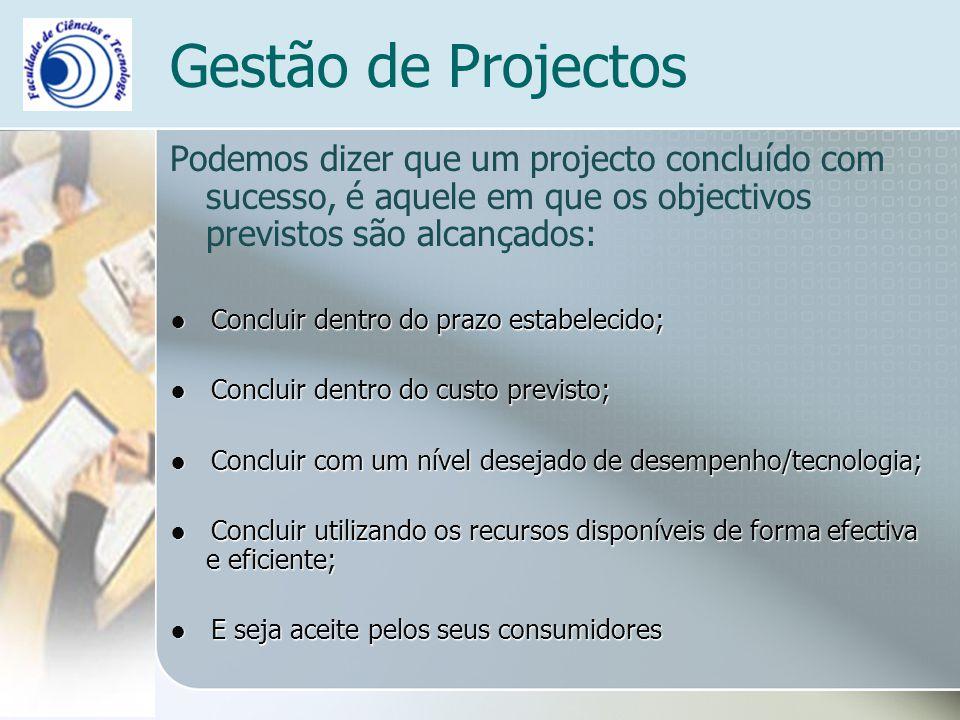 Gestão de Projectos Podemos dizer que um projecto concluído com sucesso, é aquele em que os objectivos previstos são alcançados: