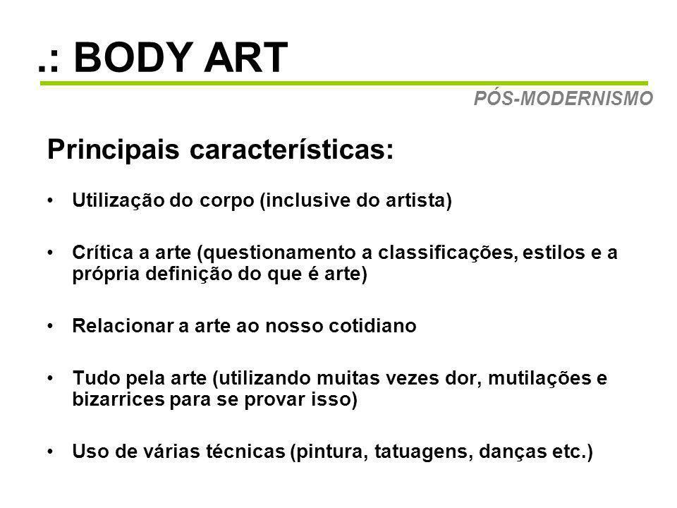 .: BODY ART Principais características: