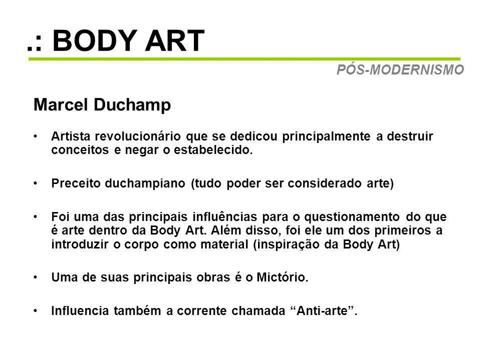 .: BODY ART Marcel Duchamp PÓS-MODERNISMO
