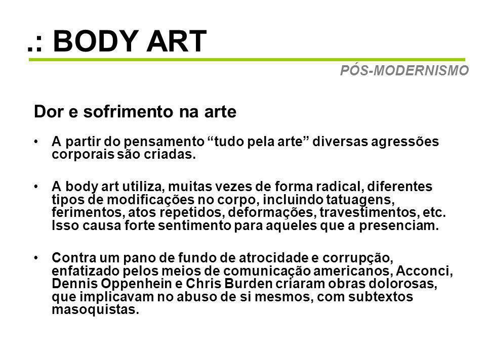 .: BODY ART Dor e sofrimento na arte PÓS-MODERNISMO
