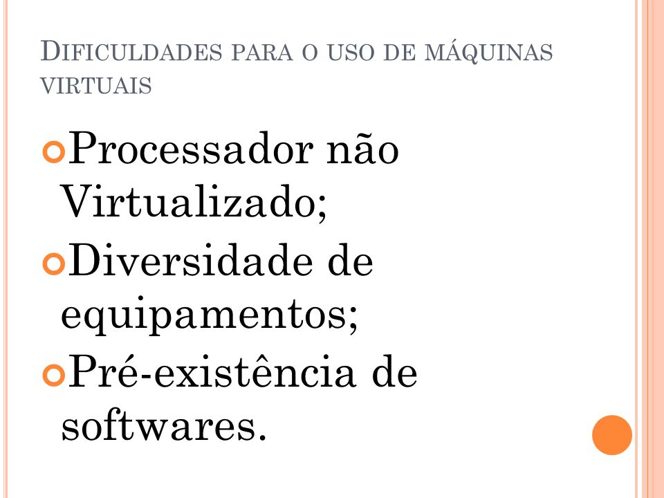 Dificuldades para o uso de máquinas virtuais