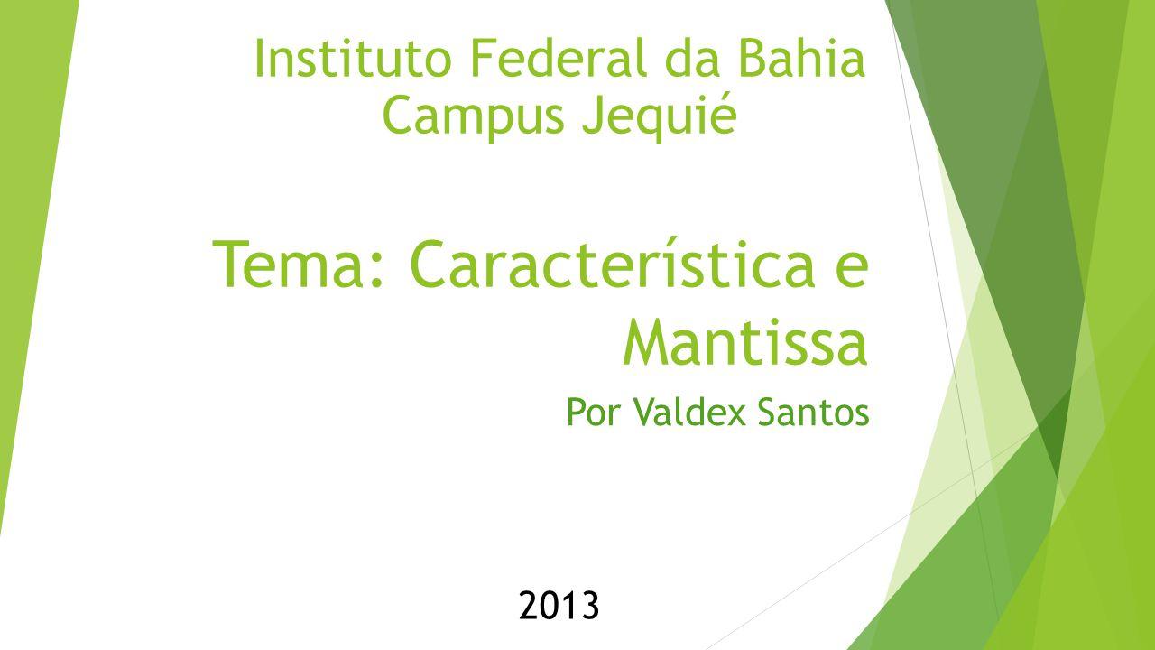 Tema: Característica e Mantissa