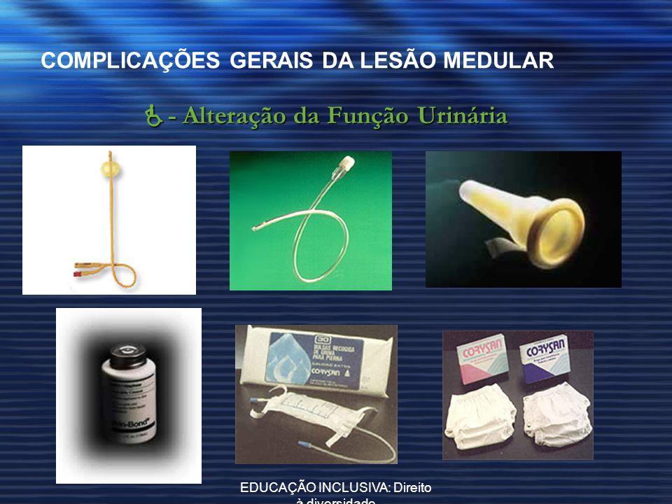 - Alteração da Função Urinária