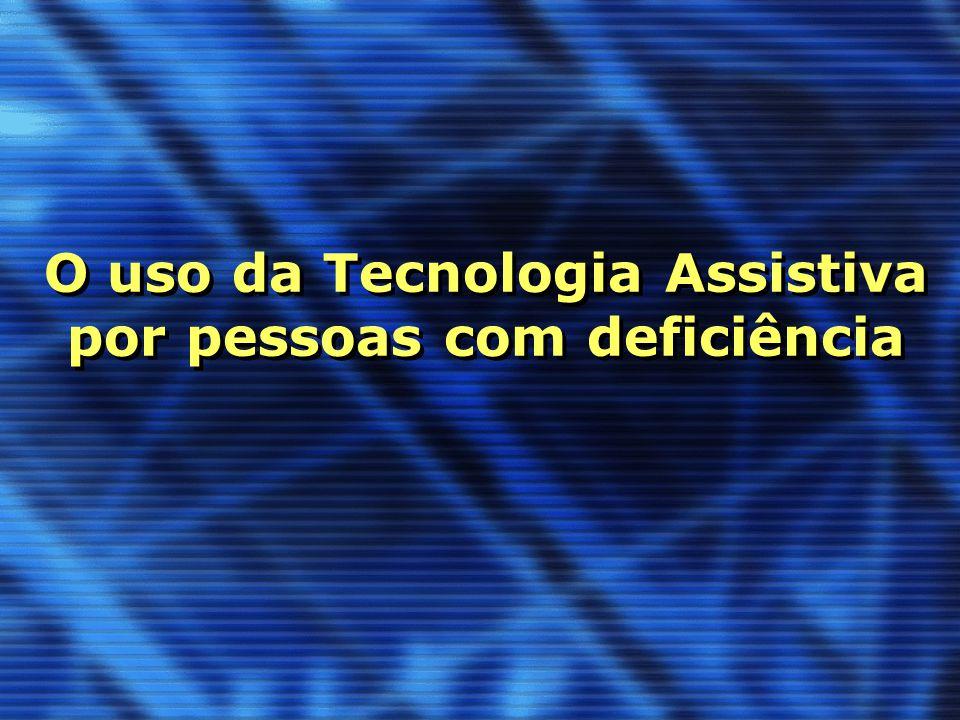 O uso da Tecnologia Assistiva por pessoas com deficiência
