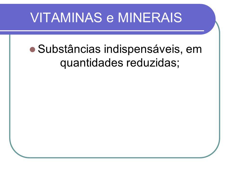Substâncias indispensáveis, em quantidades reduzidas;