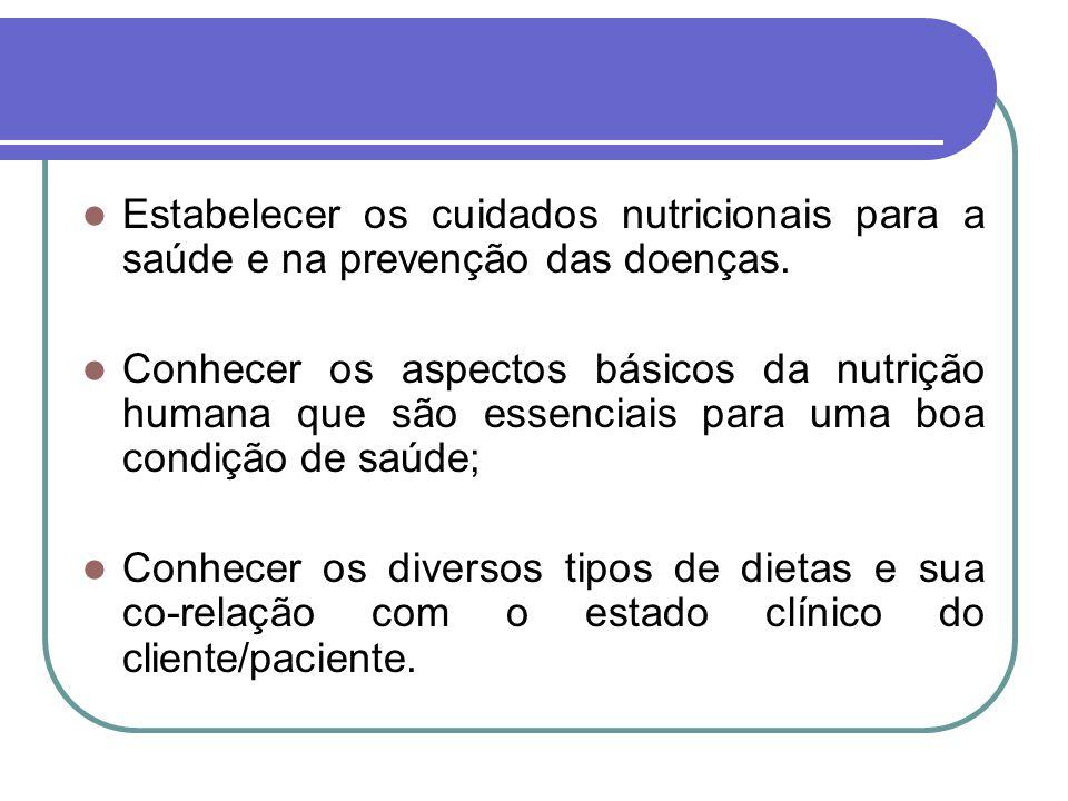 Estabelecer os cuidados nutricionais para a saúde e na prevenção das doenças.