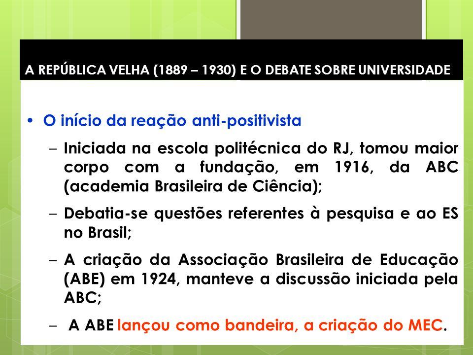A REPÚBLICA VELHA (1889 – 1930) E O DEBATE SOBRE UNIVERSIDADE