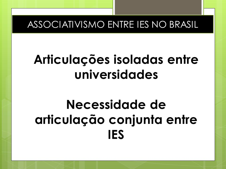ASSOCIATIVISMO ENTRE IES NO BRASIL