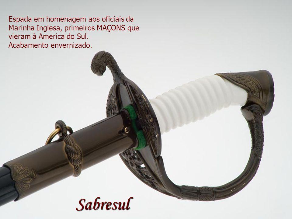 Espada em homenagem aos oficiais da Marinha Inglesa, primeiros MAÇONS que vieram à America do Sul.