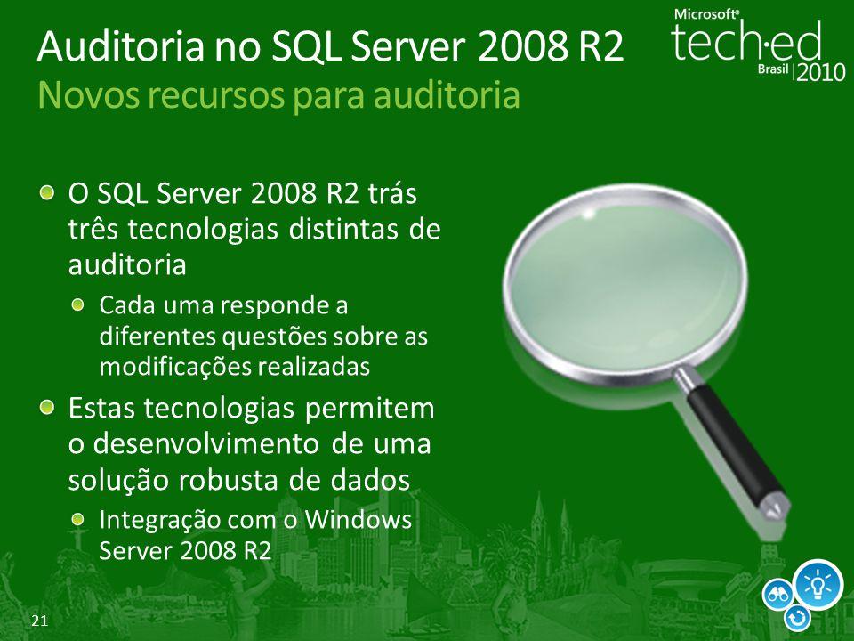 Auditoria no SQL Server 2008 R2 Novos recursos para auditoria