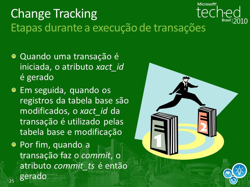 Change Tracking Etapas durante a execução de transações
