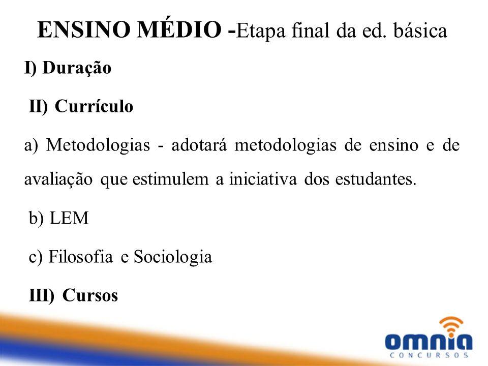 ENSINO MÉDIO -Etapa final da ed. básica