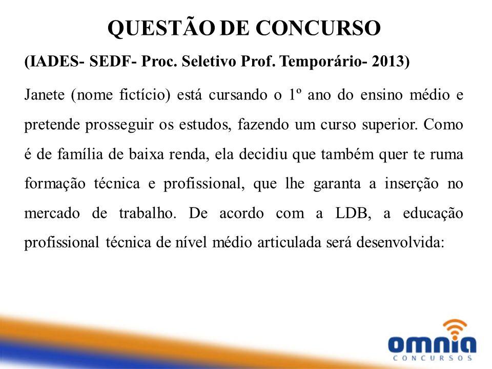 QUESTÃO DE CONCURSO (IADES- SEDF- Proc. Seletivo Prof. Temporário- 2013)
