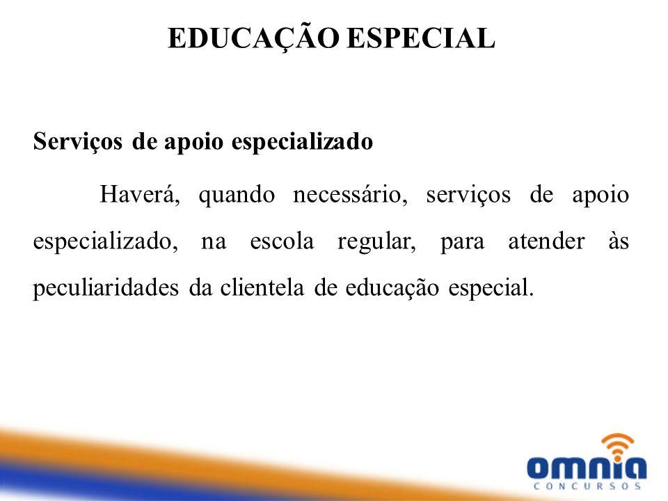 EDUCAÇÃO ESPECIAL Serviços de apoio especializado