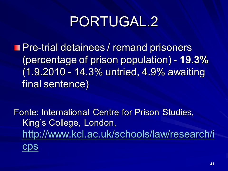 PORTUGAL.2 Pre-trial detainees / remand prisoners (percentage of prison population) - 19.3% (1.9.2010 - 14.3% untried, 4.9% awaiting final sentence)