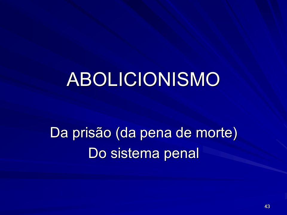 Da prisão (da pena de morte) Do sistema penal