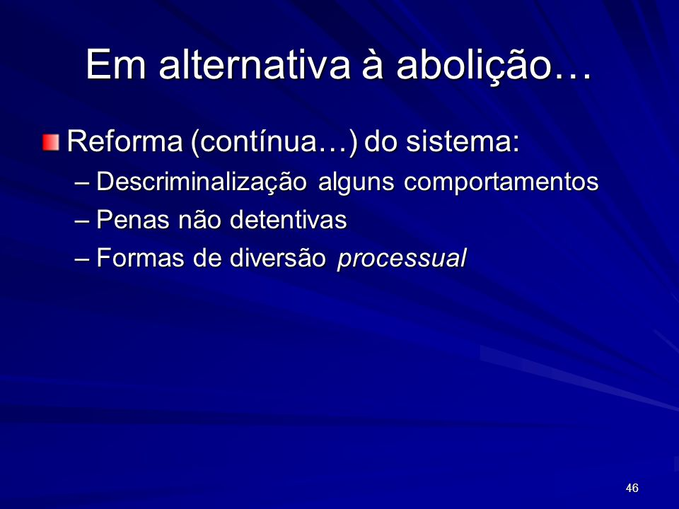 Em alternativa à abolição…