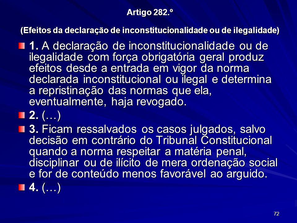 Artigo 282.º (Efeitos da declaração de inconstitucionalidade ou de ilegalidade)