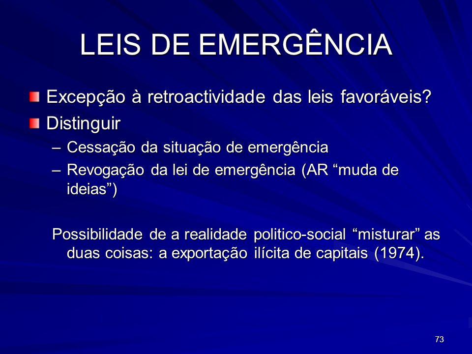 LEIS DE EMERGÊNCIA Excepção à retroactividade das leis favoráveis