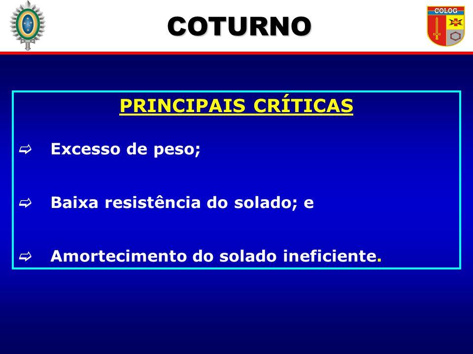 COTURNO PRINCIPAIS CRÍTICAS Excesso de peso;