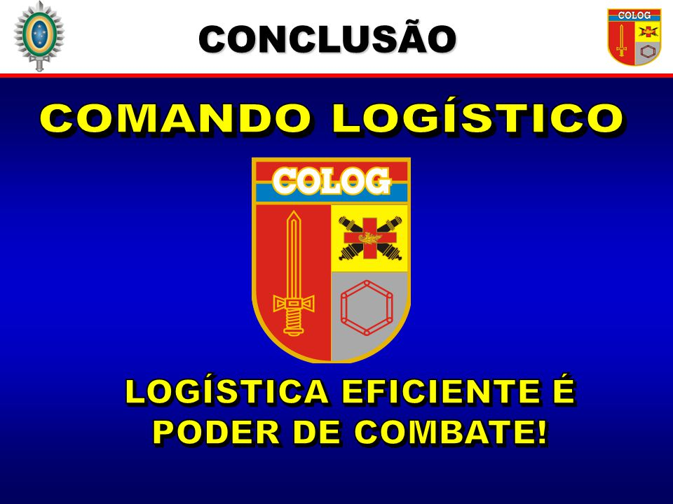 LOGÍSTICA EFICIENTE É PODER DE COMBATE!