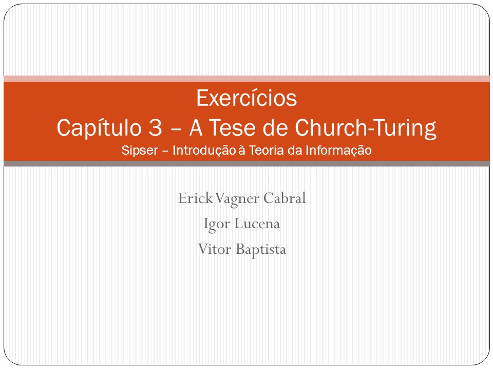 Erick Vagner Cabral Igor Lucena Vitor Baptista