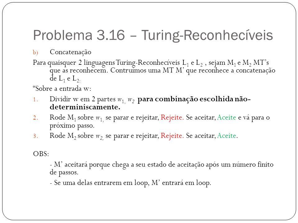 Problema 3.16 – Turing-Reconhecíveis