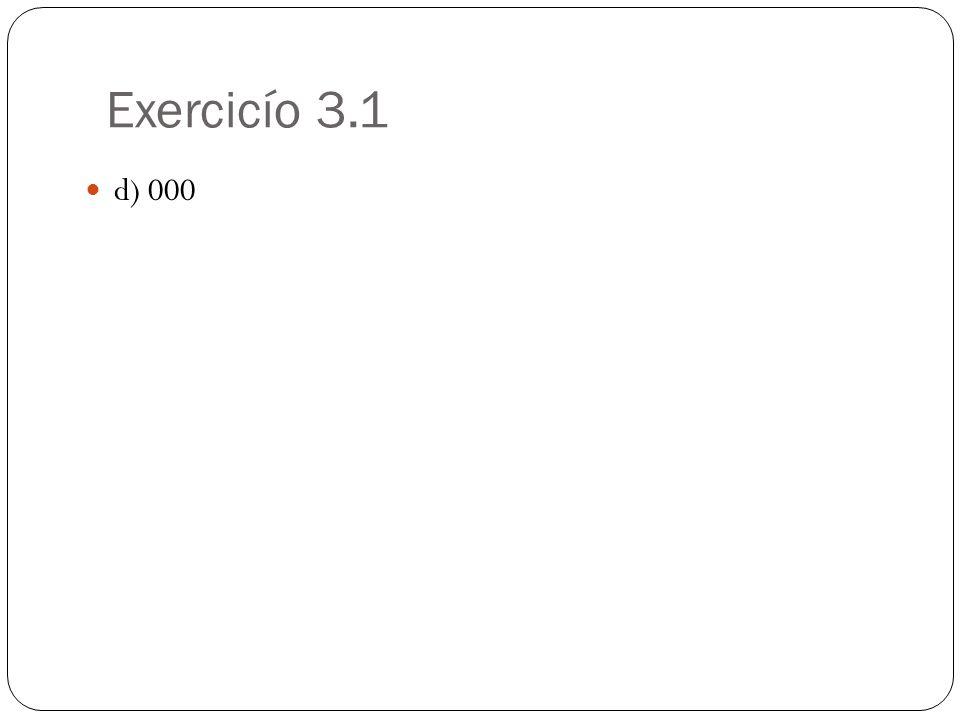 Exercicío 3.1 d) 000