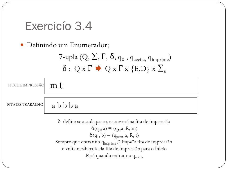 Exercicío 3.4 t m a b b b a Definindo um Enumerador: