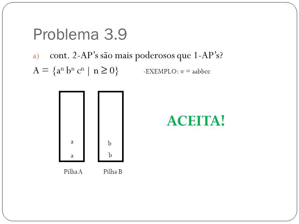 Problema 3.9 ACEITA! cont. 2-AP's são mais poderosos que 1-AP's