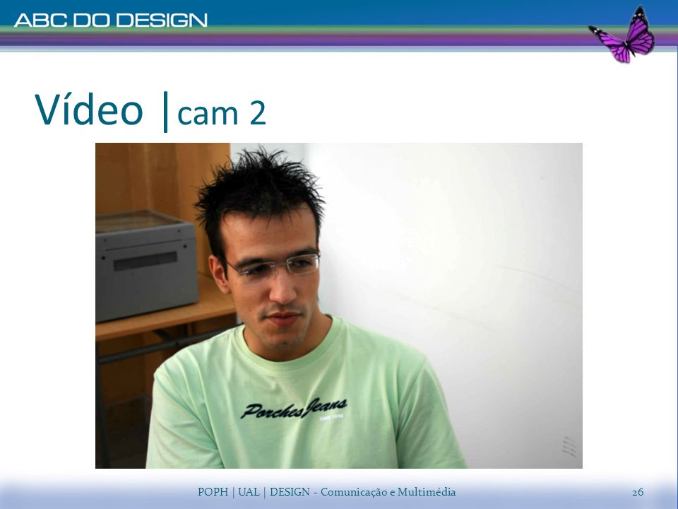 Vídeo |cam 2 POPH | UAL | DESIGN - Comunicação e Multimédia