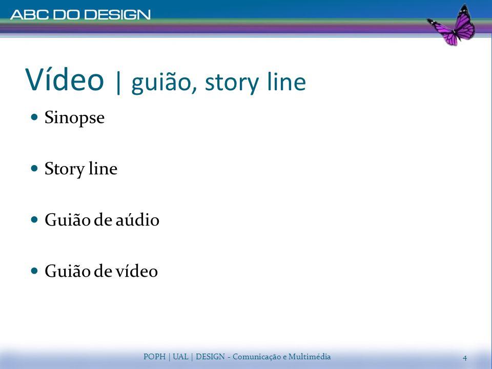 Vídeo | guião, story line