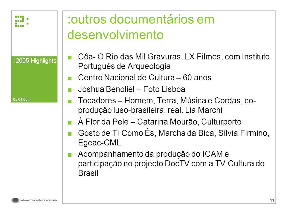 outros documentários em desenvolvimento