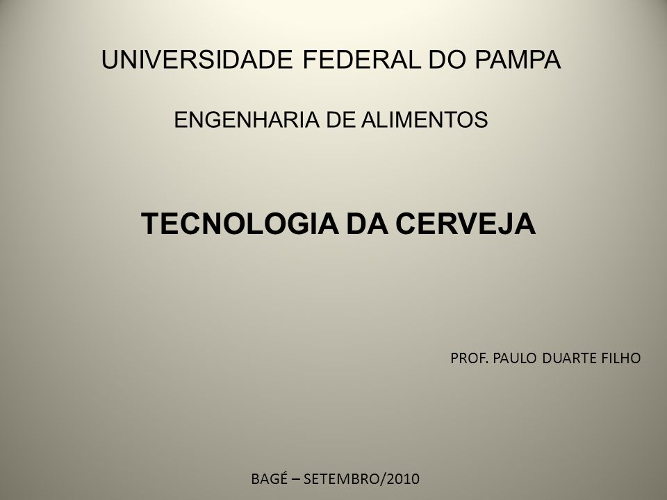 TECNOLOGIA DA CERVEJA UNIVERSIDADE FEDERAL DO PAMPA