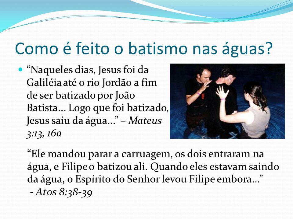 Como é feito o batismo nas águas