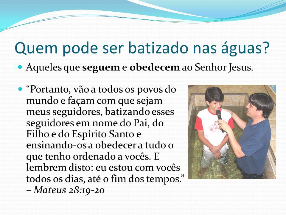 Quem pode ser batizado nas águas